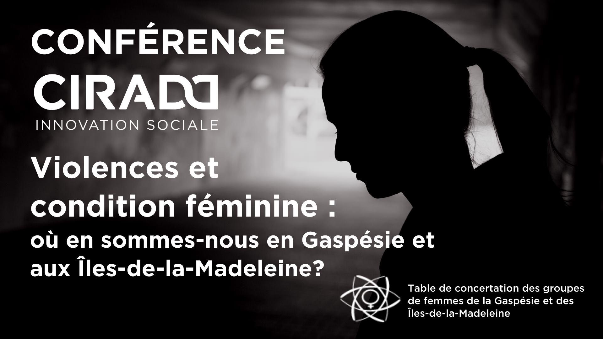 Violences et condition féminine : Ou en sommes-nous en Gaspésie ?