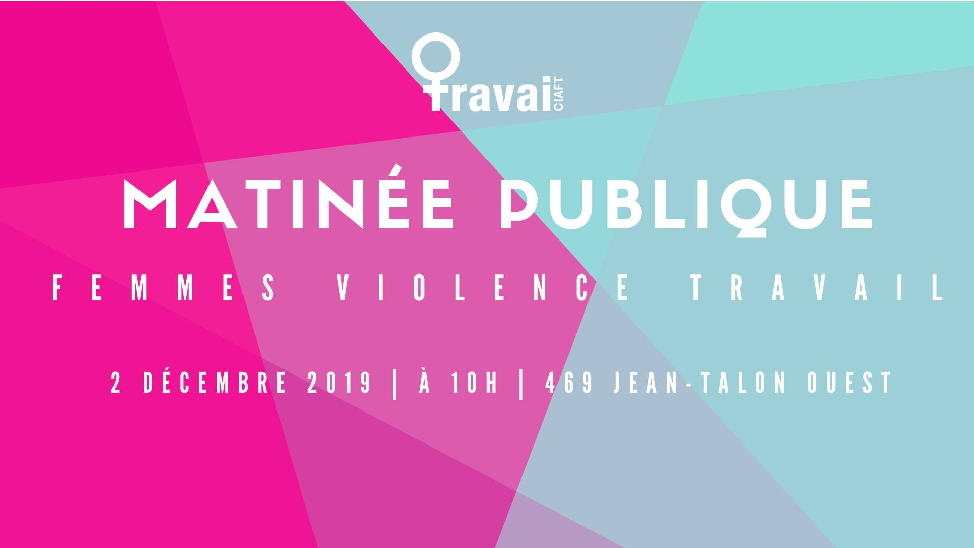 Matinée Publique : Femmes - Violences - Travail