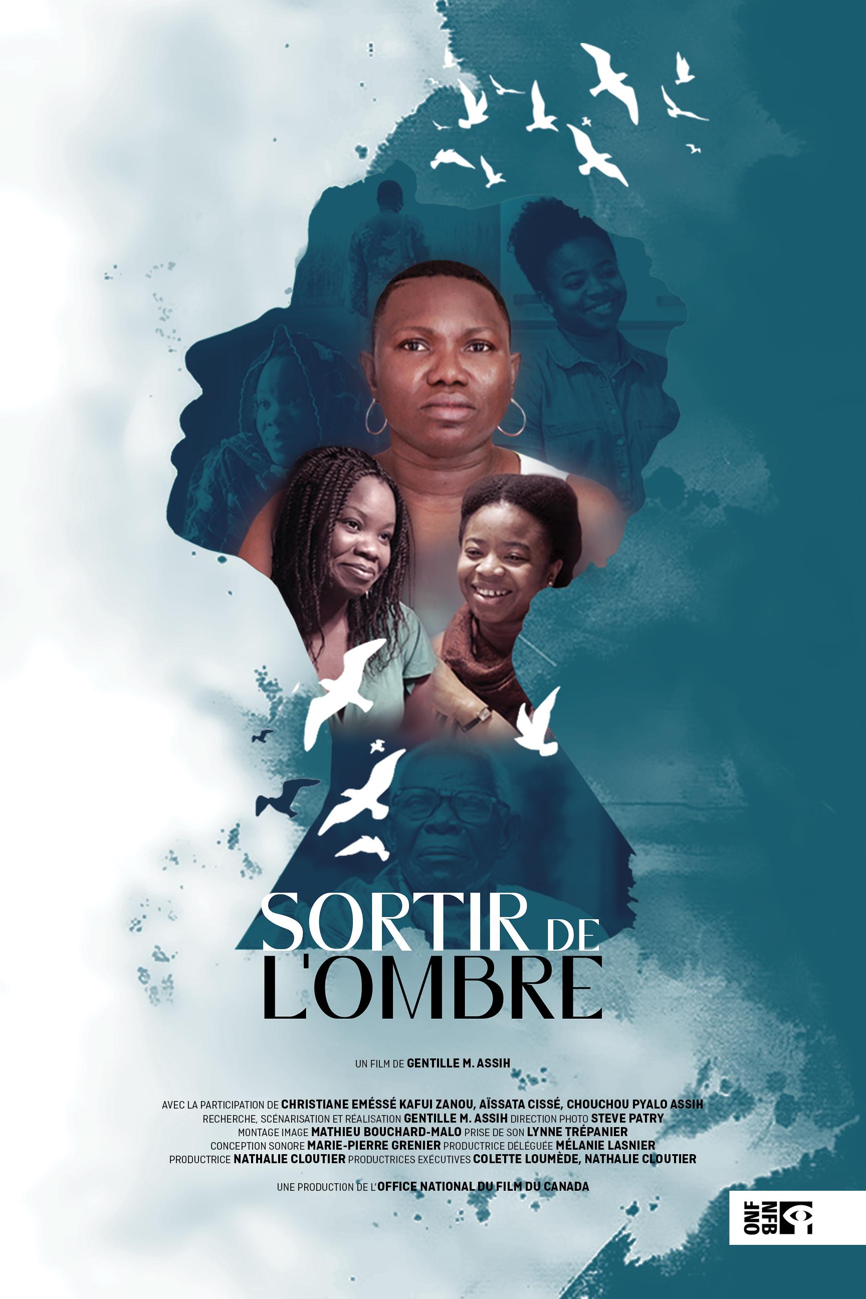 Première mondiale et mise en ligne du film Sortir de l'ombre (Gentille M. Assih, ONF).. Des femmes inspirantes, d'origine africaine, reprennent le pouvoir sur leur vie après avoir subi de la violence conjugale